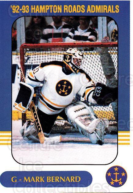 1992-93 Hampton Roads Admirals #2 Mark Bernard<br/>1 In Stock - $3.00 each - <a href=https://centericecollectibles.foxycart.com/cart?name=1992-93%20Hampton%20Roads%20Admirals%20%232%20Mark%20Bernard...&quantity_max=1&price=$3.00&code=575480 class=foxycart> Buy it now! </a>