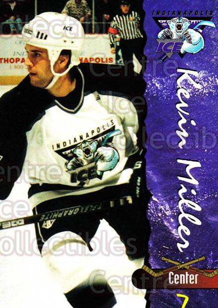 1997-98 Indianapolis Ice #17 Kevin Miller<br/>5 In Stock - $3.00 each - <a href=https://centericecollectibles.foxycart.com/cart?name=1997-98%20Indianapolis%20Ice%20%2317%20Kevin%20Miller...&quantity_max=5&price=$3.00&code=58037 class=foxycart> Buy it now! </a>