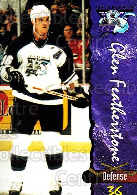 1997-98 Indianapolis Ice #6 Glen Featherstone<br/>3 In Stock - $3.00 each - <a href=https://centericecollectibles.foxycart.com/cart?name=1997-98%20Indianapolis%20Ice%20%236%20Glen%20Feathersto...&quantity_max=3&price=$3.00&code=58050 class=foxycart> Buy it now! </a>