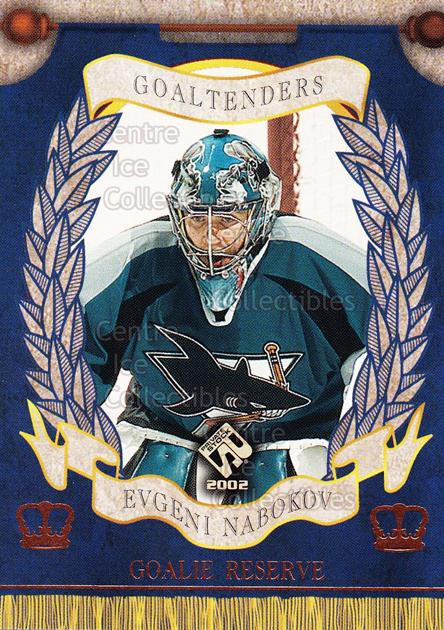 2001-02 Private Stock Reserve Insert Goalies #9 Evgeni Nabokov<br/>5 In Stock - $3.00 each - <a href=https://centericecollectibles.foxycart.com/cart?name=2001-02%20Private%20Stock%20Reserve%20Insert%20Goalies%20%239%20Evgeni%20Nabokov...&quantity_max=5&price=$3.00&code=581534 class=foxycart> Buy it now! </a>