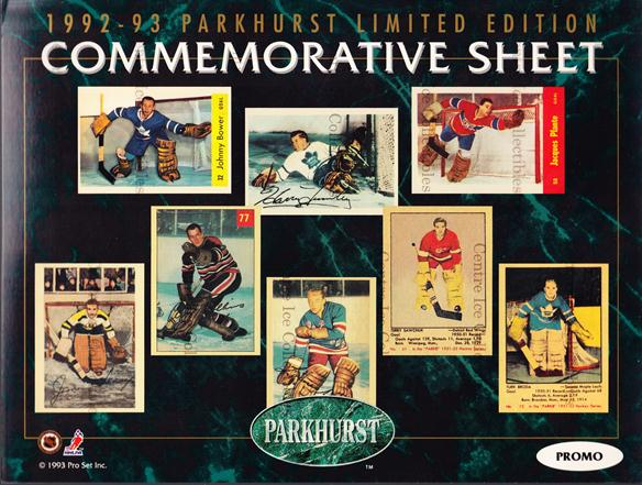 1992-93 Parkhurst Commemorative Sheets Promo #3 Johnny Bower, Harry Lumley, Jacques Plante, Jim Henry, Gump Worsley, Terry Sawchuk, Turk Broda, Al Rollins<br/>3 In Stock - $5.00 each - <a href=https://centericecollectibles.foxycart.com/cart?name=1992-93%20Parkhurst%20Commemorative%20Sheets%20Promo%20%233%20Johnny%20Bower,%20H...&quantity_max=3&price=$5.00&code=581851 class=foxycart> Buy it now! </a>