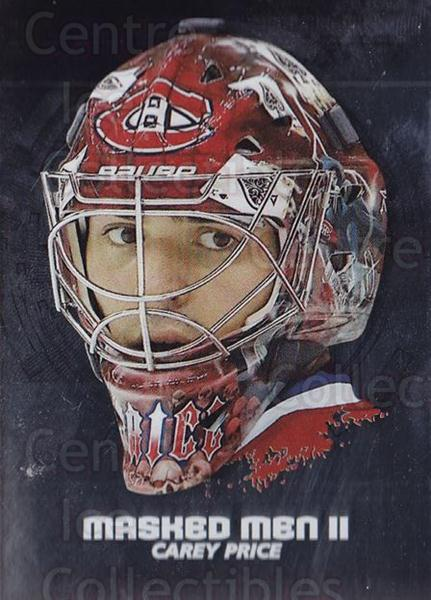 2009-10 Between The Pipes Masked Men II Silver #36 Carey Price<br/>2 In Stock - $10.00 each - <a href=https://centericecollectibles.foxycart.com/cart?name=2009-10%20Between%20The%20Pipes%20Masked%20Men%20II%20Silver%20%2336%20Carey%20Price...&quantity_max=2&price=$10.00&code=582349 class=foxycart> Buy it now! </a>