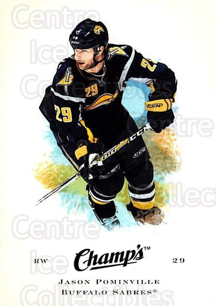 2008-09 Upper Deck Champs #40 Jason Pominville<br/>4 In Stock - $1.00 each - <a href=https://centericecollectibles.foxycart.com/cart?name=2008-09%20Upper%20Deck%20Champs%20%2340%20Jason%20Pominvill...&quantity_max=4&price=$1.00&code=584749 class=foxycart> Buy it now! </a>