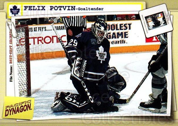 1997-98 Dynagon Best Kept Secrets #92 Felix Potvin<br/>5 In Stock - $1.00 each - <a href=https://centericecollectibles.foxycart.com/cart?name=1997-98%20Dynagon%20Best%20Kept%20Secrets%20%2392%20Felix%20Potvin...&quantity_max=5&price=$1.00&code=58959 class=foxycart> Buy it now! </a>