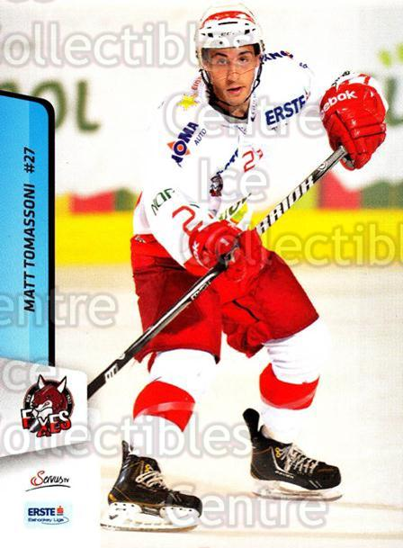 2013-14 Erste Bank Eishockey Liga EBEL #204 Matt Tomassoni<br/>3 In Stock - $2.00 each - <a href=https://centericecollectibles.foxycart.com/cart?name=2013-14%20Erste%20Bank%20Eishockey%20Liga%20EBEL%20%23204%20Matt%20Tomassoni...&quantity_max=3&price=$2.00&code=590771 class=foxycart> Buy it now! </a>