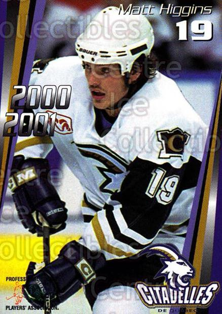 2000-01 Quebec Citadelles #7 Matt Higgins<br/>2 In Stock - $3.00 each - <a href=https://centericecollectibles.foxycart.com/cart?name=2000-01%20Quebec%20Citadelles%20%237%20Matt%20Higgins...&quantity_max=2&price=$3.00&code=593268 class=foxycart> Buy it now! </a>