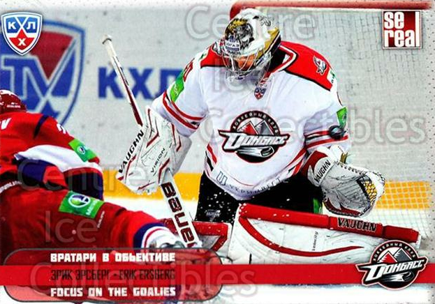 2012-13 Russian KHL AS Series Focus on the Goalies #8 Erik Ersberg<br/>5 In Stock - $2.00 each - <a href=https://centericecollectibles.foxycart.com/cart?name=2012-13%20Russian%20KHL%20AS%20Series%20Focus%20on%20the%20Goalies%20%238%20Erik%20Ersberg...&quantity_max=5&price=$2.00&code=599569 class=foxycart> Buy it now! </a>