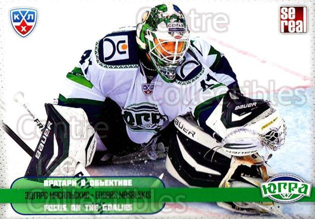 2012-13 Russian KHL AS Series Focus on the Goalies #40 Edgars Masalskis<br/>4 In Stock - $2.00 each - <a href=https://centericecollectibles.foxycart.com/cart?name=2012-13%20Russian%20KHL%20AS%20Series%20Focus%20on%20the%20Goalies%20%2340%20Edgars%20Masalski...&quantity_max=4&price=$2.00&code=599601 class=foxycart> Buy it now! </a>