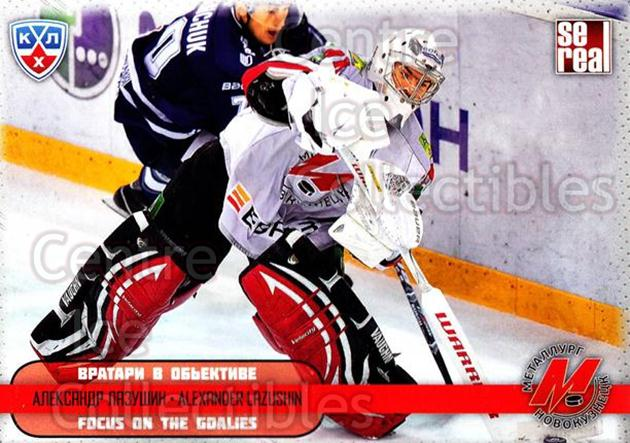 2012-13 Russian KHL AS Series Focus on the Goalies #47 Alexander Lazushin<br/>6 In Stock - $2.00 each - <a href=https://centericecollectibles.foxycart.com/cart?name=2012-13%20Russian%20KHL%20AS%20Series%20Focus%20on%20the%20Goalies%20%2347%20Alexander%20Lazus...&quantity_max=6&price=$2.00&code=599608 class=foxycart> Buy it now! </a>