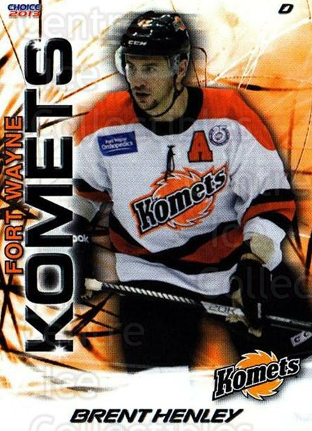 2012-13 Fort Wayne Komets Choice #19 Brent Henley<br/>3 In Stock - $3.00 each - <a href=https://centericecollectibles.foxycart.com/cart?name=2012-13%20Fort%20Wayne%20Komets%20Choice%20%2319%20Brent%20Henley...&quantity_max=3&price=$3.00&code=602163 class=foxycart> Buy it now! </a>