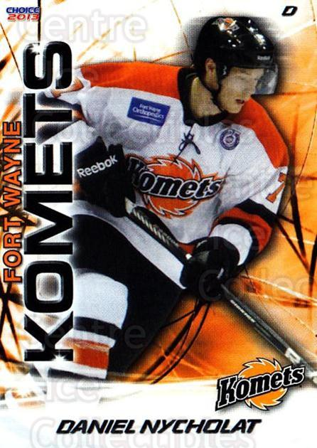 2012-13 Fort Wayne Komets Choice #24 Daniel Nycholat<br/>3 In Stock - $3.00 each - <a href=https://centericecollectibles.foxycart.com/cart?name=2012-13%20Fort%20Wayne%20Komets%20Choice%20%2324%20Daniel%20Nycholat...&quantity_max=3&price=$3.00&code=602168 class=foxycart> Buy it now! </a>