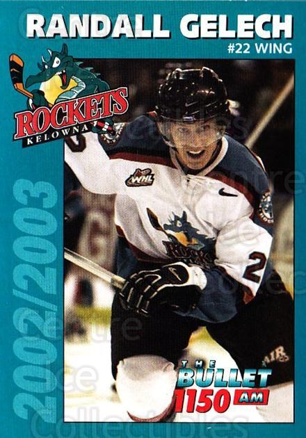 2002-03 Kelowna Rockets #12 Randall Gelech<br/>1 In Stock - $3.00 each - <a href=https://centericecollectibles.foxycart.com/cart?name=2002-03%20Kelowna%20Rockets%20%2312%20Randall%20Gelech...&quantity_max=1&price=$3.00&code=602193 class=foxycart> Buy it now! </a>