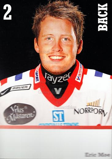 2008-09 Swedish Timra IK Red Eagles Postcards #14 Eric Moe<br/>1 In Stock - $3.00 each - <a href=https://centericecollectibles.foxycart.com/cart?name=2008-09%20Swedish%20Timra%20IK%20Red%20Eagles%20Postcards%20%2314%20Eric%20Moe...&quantity_max=1&price=$3.00&code=603807 class=foxycart> Buy it now! </a>