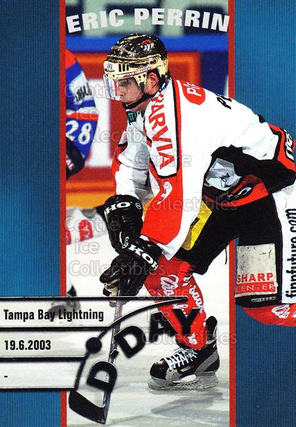 2003-04 Finnish Cardset D-Day #7 Eric Perrin<br/>3 In Stock - $3.00 each - <a href=https://centericecollectibles.foxycart.com/cart?name=2003-04%20Finnish%20Cardset%20D-Day%20%237%20Eric%20Perrin...&quantity_max=3&price=$3.00&code=604709 class=foxycart> Buy it now! </a>