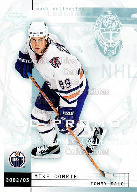 2002-03 UD Mask Collection UD Promo #36 Mike Comrie, Tommy Salo<br/>1 In Stock - $3.00 each - <a href=https://centericecollectibles.foxycart.com/cart?name=2002-03%20UD%20Mask%20Collection%20UD%20Promo%20%2336%20Mike%20Comrie,%20To...&quantity_max=1&price=$3.00&code=610138 class=foxycart> Buy it now! </a>