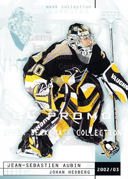 2002-03 UD Mask Collection UD Promo #69 Jean-Sebastien Aubin, Johan Hedberg<br/>1 In Stock - $3.00 each - <a href=https://centericecollectibles.foxycart.com/cart?name=2002-03%20UD%20Mask%20Collection%20UD%20Promo%20%2369%20Jean-Sebastien%20...&quantity_max=1&price=$3.00&code=610173 class=foxycart> Buy it now! </a>