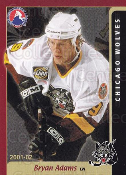 2001-02 Chicago Wolves #1 Bryan Adams<br/>2 In Stock - $3.00 each - <a href=https://centericecollectibles.foxycart.com/cart?name=2001-02%20Chicago%20Wolves%20%231%20Bryan%20Adams...&quantity_max=2&price=$3.00&code=610584 class=foxycart> Buy it now! </a>