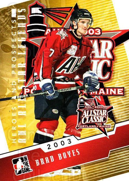 2009-10 ITG Heroes and Prospects AHL All Star Legends #17 Brad Boyes<br/>1 In Stock - $3.00 each - <a href=https://centericecollectibles.foxycart.com/cart?name=2009-10%20ITG%20Heroes%20and%20Prospects%20AHL%20All%20Star%20Legends%20%2317%20Brad%20Boyes...&quantity_max=1&price=$3.00&code=614738 class=foxycart> Buy it now! </a>