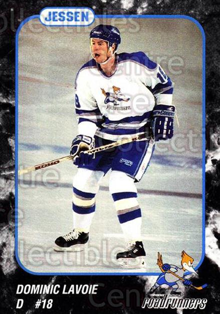 1993-94 Phoenix Roadrunners #16 Dominic Lavoie<br/>5 In Stock - $3.00 each - <a href=https://centericecollectibles.foxycart.com/cart?name=1993-94%20Phoenix%20Roadrunners%20%2316%20Dominic%20Lavoie...&quantity_max=5&price=$3.00&code=6180 class=foxycart> Buy it now! </a>