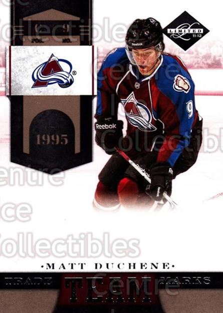 2011-12 Limited Team Trademarks #12 Matt Duchene<br/>1 In Stock - $3.00 each - <a href=https://centericecollectibles.foxycart.com/cart?name=2011-12%20Limited%20Team%20Trademarks%20%2312%20Matt%20Duchene...&quantity_max=1&price=$3.00&code=619920 class=foxycart> Buy it now! </a>