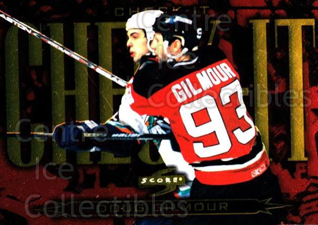1997-98 Score Check It #6 Doug Gilmour<br/>1 In Stock - $3.00 each - <a href=https://centericecollectibles.foxycart.com/cart?name=1997-98%20Score%20Check%20It%20%236%20Doug%20Gilmour...&quantity_max=1&price=$3.00&code=63995 class=foxycart> Buy it now! </a>