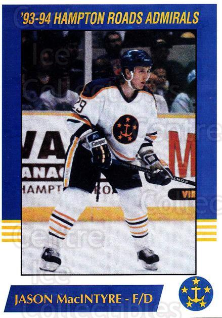 1993-94 Hampton Roads Admirals #8 Jason MacIntyre<br/>2 In Stock - $3.00 each - <a href=https://centericecollectibles.foxycart.com/cart?name=1993-94%20Hampton%20Roads%20Admirals%20%238%20Jason%20MacIntyre...&quantity_max=2&price=$3.00&code=641041 class=foxycart> Buy it now! </a>