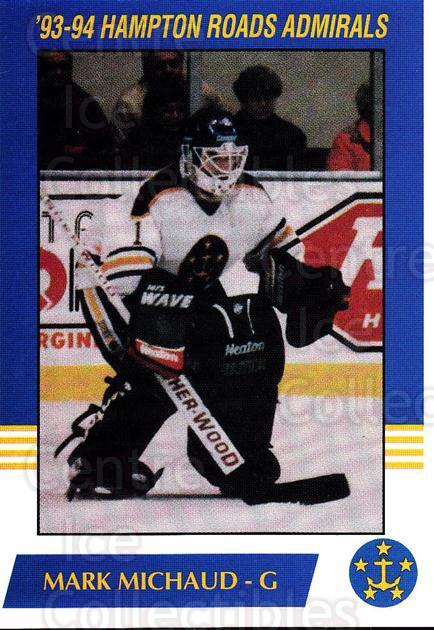 1993-94 Hampton Roads Admirals #12 Mark Michaud<br/>3 In Stock - $3.00 each - <a href=https://centericecollectibles.foxycart.com/cart?name=1993-94%20Hampton%20Roads%20Admirals%20%2312%20Mark%20Michaud...&quantity_max=3&price=$3.00&code=641045 class=foxycart> Buy it now! </a>