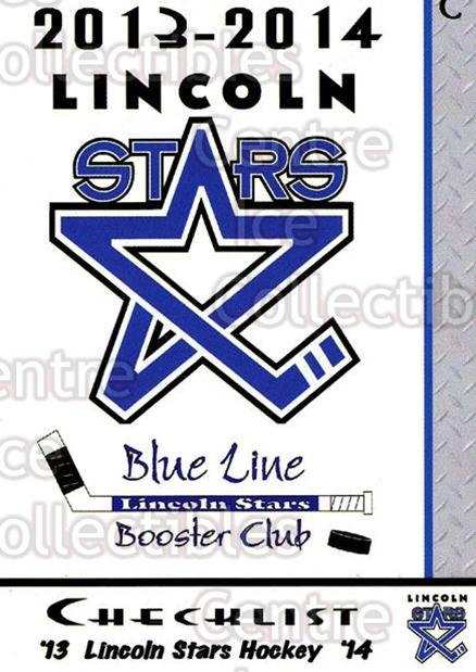 2013-14 Lincoln Stars #1 Checklist<br/>4 In Stock - $3.00 each - <a href=https://centericecollectibles.foxycart.com/cart?name=2013-14%20Lincoln%20Stars%20%231%20Checklist...&quantity_max=4&price=$3.00&code=643122 class=foxycart> Buy it now! </a>