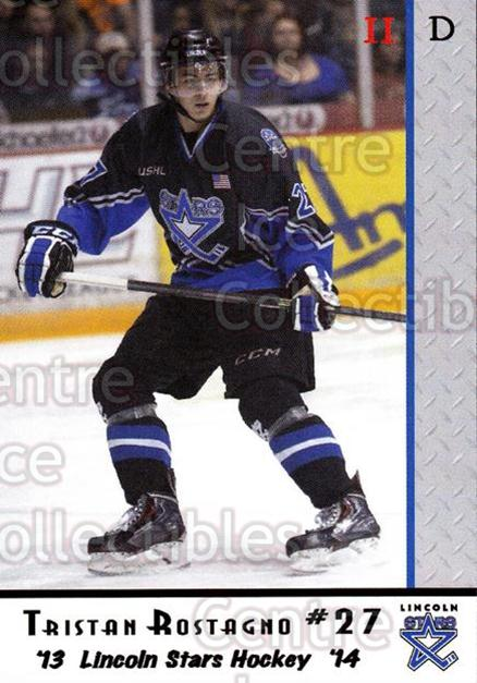 2013-14 Lincoln Stars #50 Tristian Rostagno<br/>4 In Stock - $3.00 each - <a href=https://centericecollectibles.foxycart.com/cart?name=2013-14%20Lincoln%20Stars%20%2350%20Tristian%20Rostag...&quantity_max=4&price=$3.00&code=643171 class=foxycart> Buy it now! </a>