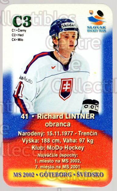 2002-03 Slovakian MS 2002 Hockey Team #C3 Richard Lintner<br/>2 In Stock - $3.00 each - <a href=https://centericecollectibles.foxycart.com/cart?name=2002-03%20Slovakian%20MS%202002%20Hockey%20Team%20%23C3%20Richard%20Lintner...&quantity_max=2&price=$3.00&code=643626 class=foxycart> Buy it now! </a>