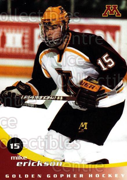 2002-03 Minnesota Golden Gophers #5 Mike Erickson<br/>2 In Stock - $3.00 each - <a href=https://centericecollectibles.foxycart.com/cart?name=2002-03%20Minnesota%20Golden%20Gophers%20%235%20Mike%20Erickson...&quantity_max=2&price=$3.00&code=643767 class=foxycart> Buy it now! </a>