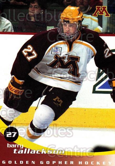 2002-03 Minnesota Golden Gophers #24 Barry Tallackson<br/>3 In Stock - $3.00 each - <a href=https://centericecollectibles.foxycart.com/cart?name=2002-03%20Minnesota%20Golden%20Gophers%20%2324%20Barry%20Tallackso...&quantity_max=3&price=$3.00&code=643786 class=foxycart> Buy it now! </a>