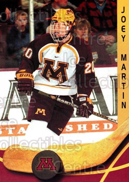 2000-01 Minnesota Golden Gophers #12 Joey Martin<br/>2 In Stock - $3.00 each - <a href=https://centericecollectibles.foxycart.com/cart?name=2000-01%20Minnesota%20Golden%20Gophers%20%2312%20Joey%20Martin...&quantity_max=2&price=$3.00&code=643805 class=foxycart> Buy it now! </a>