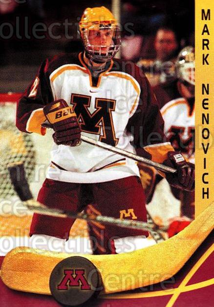 2000-01 Minnesota Golden Gophers #16 Mark Nenovich<br/>2 In Stock - $3.00 each - <a href=https://centericecollectibles.foxycart.com/cart?name=2000-01%20Minnesota%20Golden%20Gophers%20%2316%20Mark%20Nenovich...&quantity_max=2&price=$3.00&code=643809 class=foxycart> Buy it now! </a>