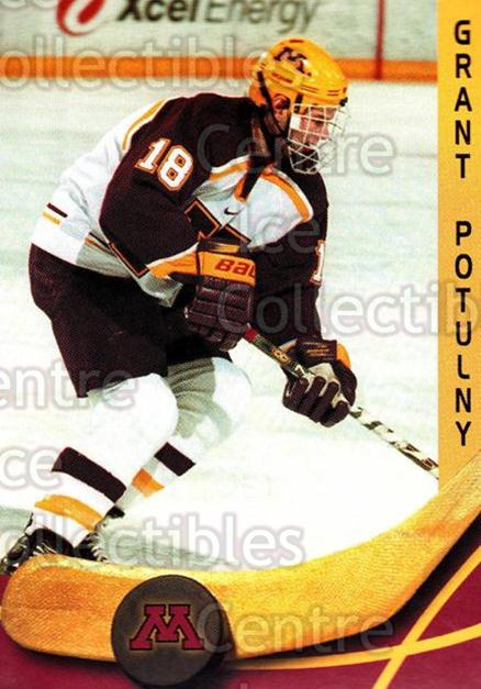 2000-01 Minnesota Golden Gophers #19 Grant Potulny<br/>2 In Stock - $3.00 each - <a href=https://centericecollectibles.foxycart.com/cart?name=2000-01%20Minnesota%20Golden%20Gophers%20%2319%20Grant%20Potulny...&quantity_max=2&price=$3.00&code=643812 class=foxycart> Buy it now! </a>