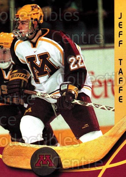 2000-01 Minnesota Golden Gophers #24 Jeff Taffe<br/>2 In Stock - $3.00 each - <a href=https://centericecollectibles.foxycart.com/cart?name=2000-01%20Minnesota%20Golden%20Gophers%20%2324%20Jeff%20Taffe...&quantity_max=2&price=$3.00&code=643817 class=foxycart> Buy it now! </a>