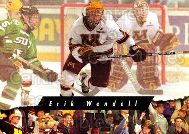 1998-99 Minnesota Golden Gophers #4 Erik Wendell<br/>1 In Stock - $3.00 each - <a href=https://centericecollectibles.foxycart.com/cart?name=1998-99%20Minnesota%20Golden%20Gophers%20%234%20Erik%20Wendell...&quantity_max=1&price=$3.00&code=643825 class=foxycart> Buy it now! </a>