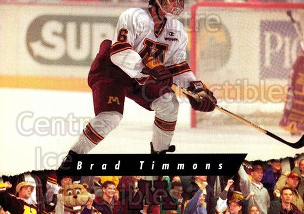 1998-99 Minnesota Golden Gophers #24 Brad Timmons<br/>1 In Stock - $3.00 each - <a href=https://centericecollectibles.foxycart.com/cart?name=1998-99%20Minnesota%20Golden%20Gophers%20%2324%20Brad%20Timmons...&quantity_max=1&price=$3.00&code=643845 class=foxycart> Buy it now! </a>