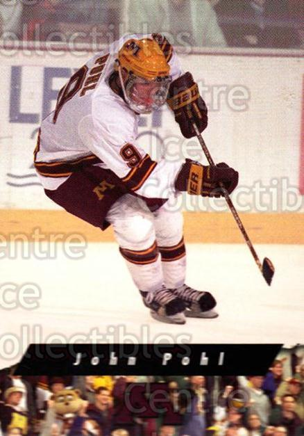 1998-99 Minnesota Golden Gophers #29 John Pohl<br/>2 In Stock - $3.00 each - <a href=https://centericecollectibles.foxycart.com/cart?name=1998-99%20Minnesota%20Golden%20Gophers%20%2329%20John%20Pohl...&quantity_max=2&price=$3.00&code=643850 class=foxycart> Buy it now! </a>