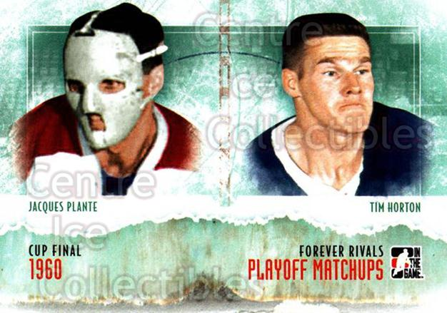 2012-13 ITG Forever Rivals Playoff Matchups #4 Jacques Plante, Tim Horton<br/>5 In Stock - $3.00 each - <a href=https://centericecollectibles.foxycart.com/cart?name=2012-13%20ITG%20Forever%20Rivals%20Playoff%20Matchups%20%234%20Jacques%20Plante,...&quantity_max=5&price=$3.00&code=643899 class=foxycart> Buy it now! </a>