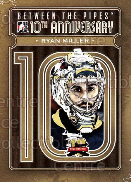 2011-12 Between The Pipes 10th Anniversary #3 Ryan Miller<br/>4 In Stock - $3.00 each - <a href=https://centericecollectibles.foxycart.com/cart?name=2011-12%20Between%20The%20Pipes%2010th%20Anniversary%20%233%20Ryan%20Miller...&quantity_max=4&price=$3.00&code=645071 class=foxycart> Buy it now! </a>