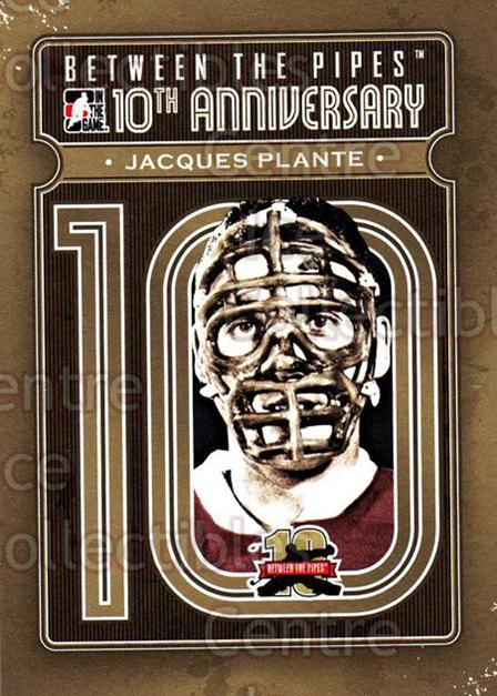 2011-12 Between The Pipes 10th Anniversary #39 Jacques Plante<br/>1 In Stock - $5.00 each - <a href=https://centericecollectibles.foxycart.com/cart?name=2011-12%20Between%20The%20Pipes%2010th%20Anniversary%20%2339%20Jacques%20Plante...&quantity_max=1&price=$5.00&code=645107 class=foxycart> Buy it now! </a>