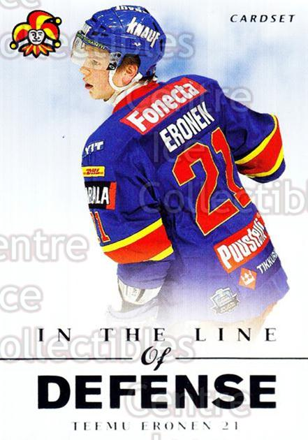 2012-13 Finnish Cardset In The Line of Defense #5 Teemu Eronen<br/>2 In Stock - $3.00 each - <a href=https://centericecollectibles.foxycart.com/cart?name=2012-13%20Finnish%20Cardset%20In%20The%20Line%20of%20Defense%20%235%20Teemu%20Eronen...&quantity_max=2&price=$3.00&code=645515 class=foxycart> Buy it now! </a>