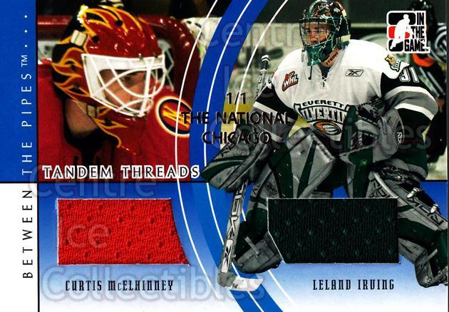 2007-08 Between The Pipes Tandem Threads National /1 #5 Curtis McElhinney, Leland Irving<br/>1 In Stock - $10.00 each - <a href=https://centericecollectibles.foxycart.com/cart?name=2007-08%20Between%20The%20Pipes%20Tandem%20Threads%20National%20/1%20%235%20Curtis%20McElhinn...&quantity_max=1&price=$10.00&code=648550 class=foxycart> Buy it now! </a>