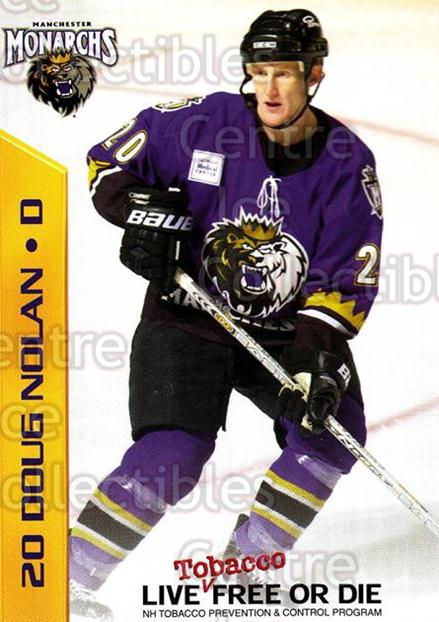 2003-04 Manchester Monarchs Team Issue #11 Doug Nolan<br/>3 In Stock - $3.00 each - <a href=https://centericecollectibles.foxycart.com/cart?name=2003-04%20Manchester%20Monarchs%20Team%20Issue%20%2311%20Doug%20Nolan...&quantity_max=3&price=$3.00&code=651738 class=foxycart> Buy it now! </a>