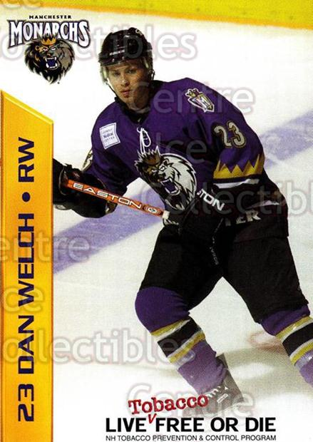 2003-04 Manchester Monarchs Team Issue #19 Dan Welch<br/>1 In Stock - $3.00 each - <a href=https://centericecollectibles.foxycart.com/cart?name=2003-04%20Manchester%20Monarchs%20Team%20Issue%20%2319%20Dan%20Welch...&quantity_max=1&price=$3.00&code=651746 class=foxycart> Buy it now! </a>