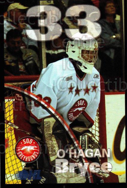 2007-08 Sault Ste. Marie Greyhounds #19 Bryce O'Hagan<br/>1 In Stock - $3.00 each - <a href=https://centericecollectibles.foxycart.com/cart?name=2007-08%20Sault%20Ste.%20Marie%20Greyhounds%20%2319%20Bryce%20O'Hagan...&quantity_max=1&price=$3.00&code=652453 class=foxycart> Buy it now! </a>