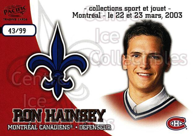 2003 Pacific Montreal International Spring Redemption Gold #7 Ron Hainsey<br/>1 In Stock - $5.00 each - <a href=https://centericecollectibles.foxycart.com/cart?name=2003%20Pacific%20Montreal%20International%20Spring%20Redemption%20Gold%20%237%20Ron%20Hainsey...&quantity_max=1&price=$5.00&code=652762 class=foxycart> Buy it now! </a>