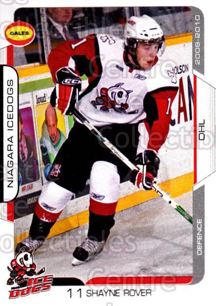 2009-10 Niagara IceDogs #7 Shayne Rover<br/>2 In Stock - $3.00 each - <a href=https://centericecollectibles.foxycart.com/cart?name=2009-10%20Niagara%20IceDogs%20%237%20Shayne%20Rover...&price=$3.00&code=652770 class=foxycart> Buy it now! </a>