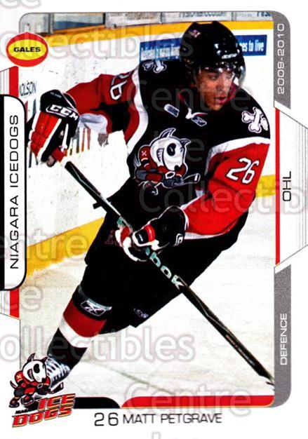 2009-10 Niagara IceDogs #19 Matt PetGrave<br/>2 In Stock - $3.00 each - <a href=https://centericecollectibles.foxycart.com/cart?name=2009-10%20Niagara%20IceDogs%20%2319%20Matt%20PetGrave...&price=$3.00&code=652782 class=foxycart> Buy it now! </a>